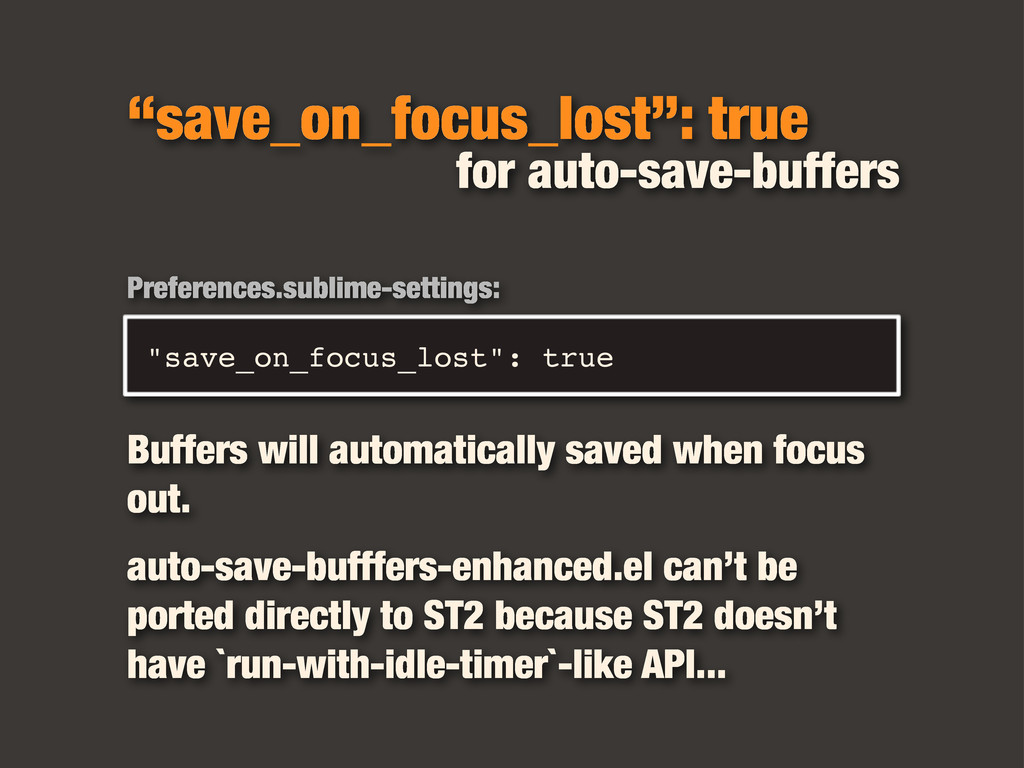 """save_on_focus_lost"": true for auto-save-buffer..."