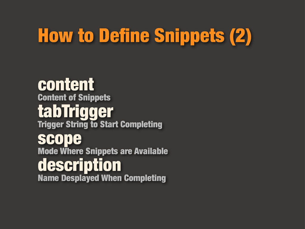 How to Define Snippets (2) content Content of Sn...