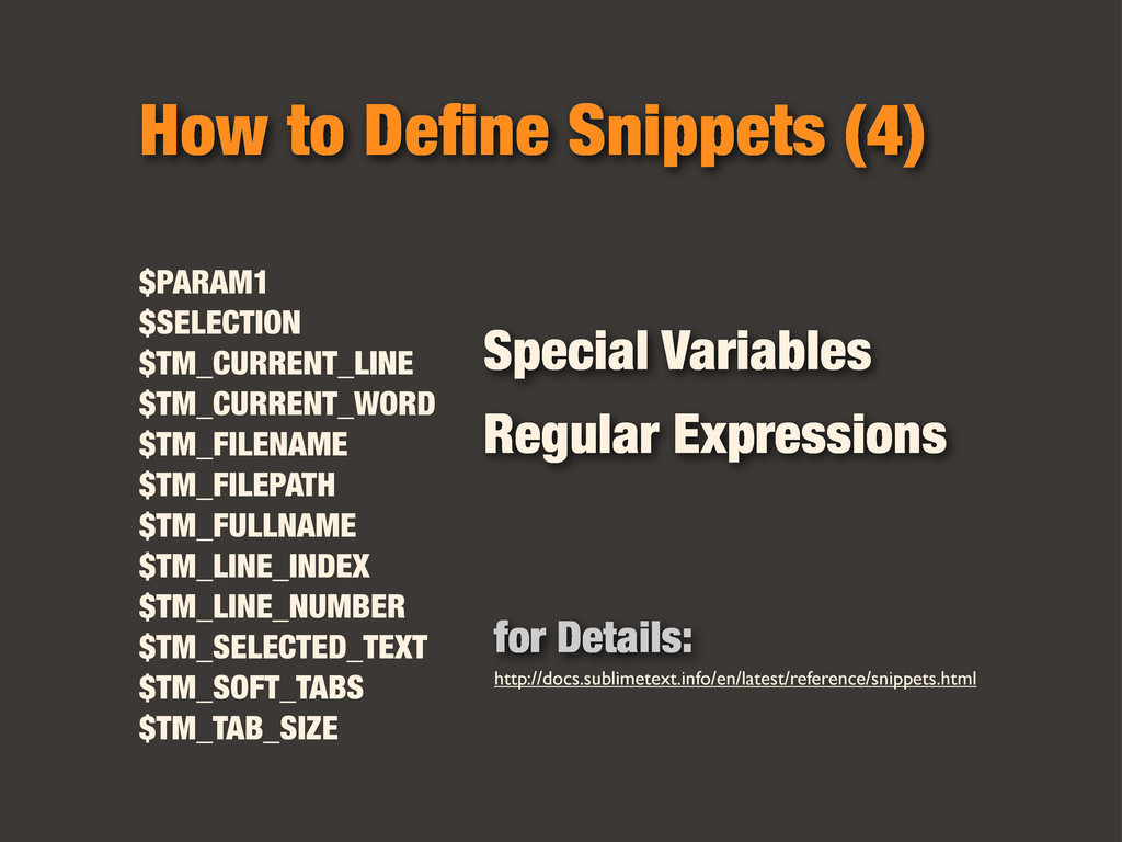 How to Define Snippets (4) $PARAM1 $SELECTION $T...