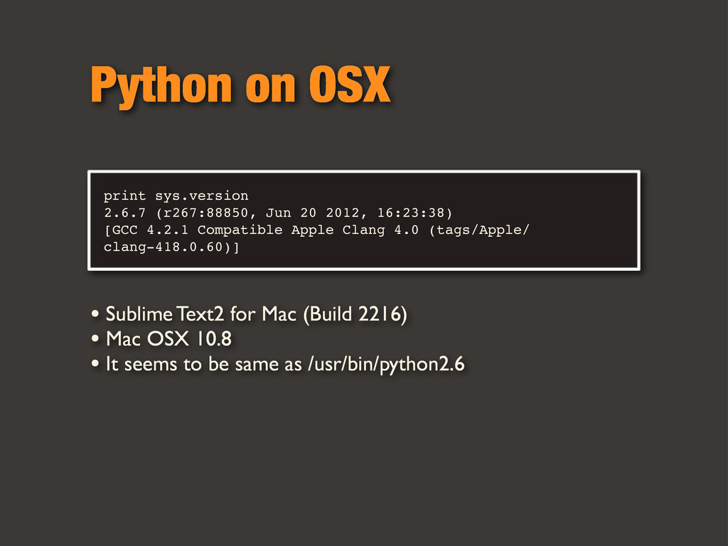 Python on OSX print sys.version 2.6.7 (r267:888...