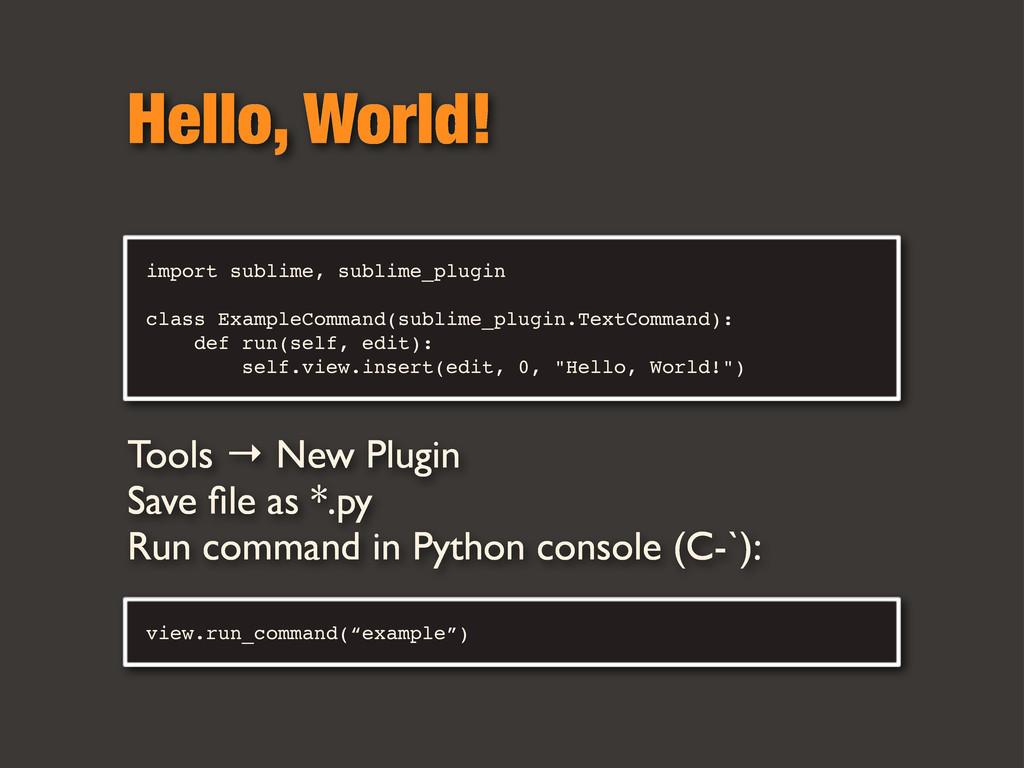 Hello, World! import sublime, sublime_plugin cl...