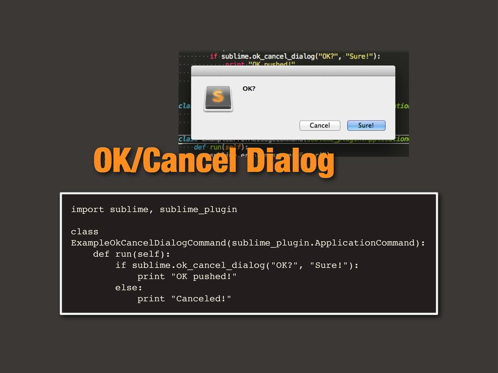 import sublime, sublime_plugin class ExampleOkC...