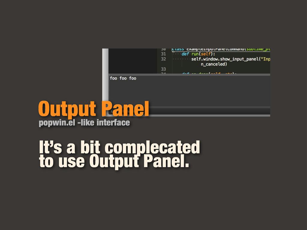 Output Panel popwin.el -like interface It's a b...