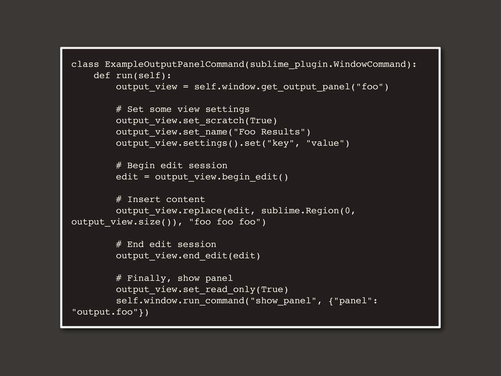 class ExampleOutputPanelCommand(sublime_plugin....