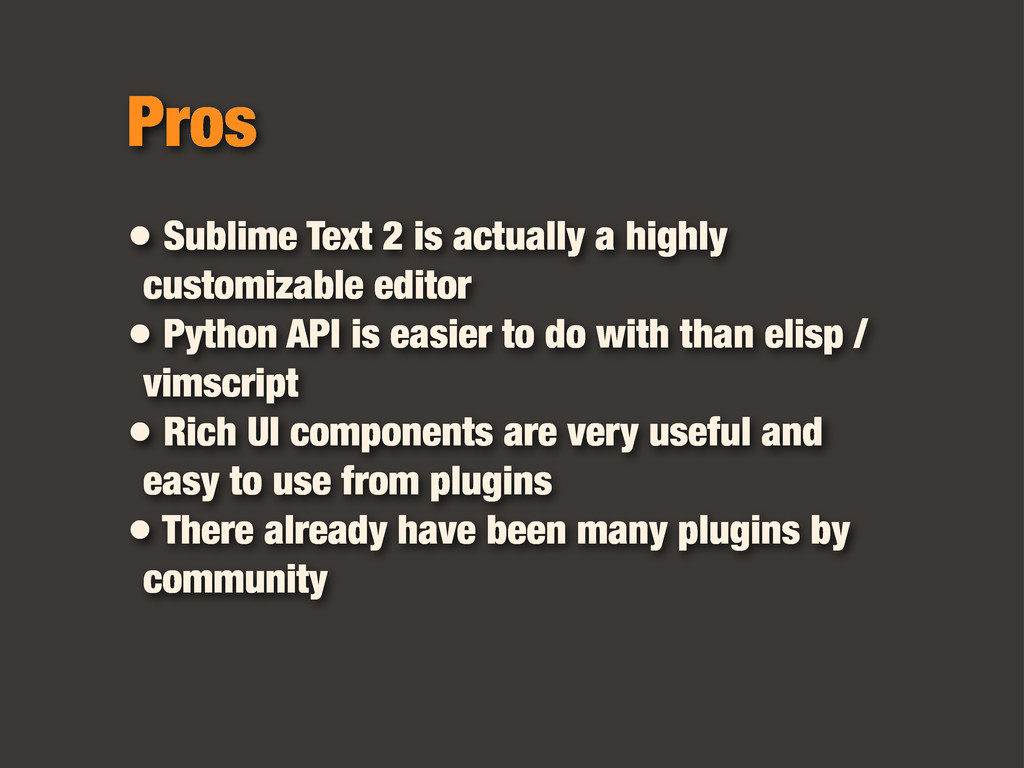• Sublime Text 2 is actually a highly customiza...