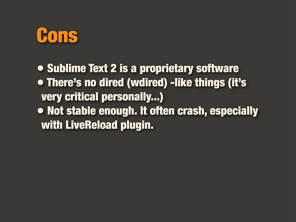 • Sublime Text 2 is a proprietary software • Th...