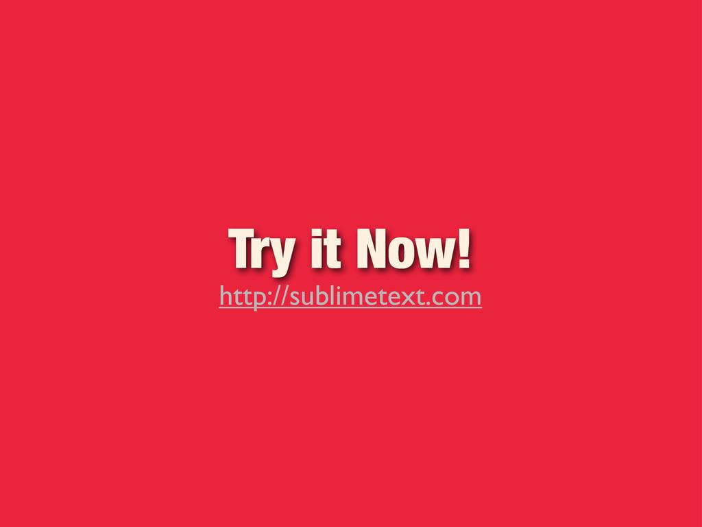 Try it Now! http://sublimetext.com