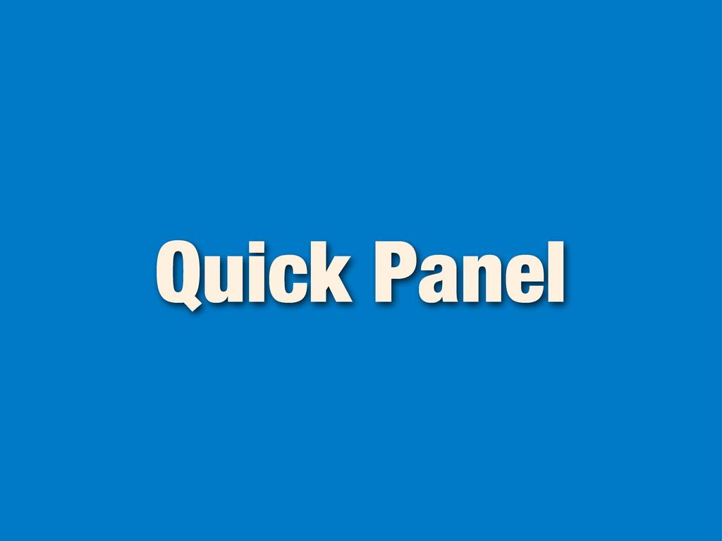 Quick Panel