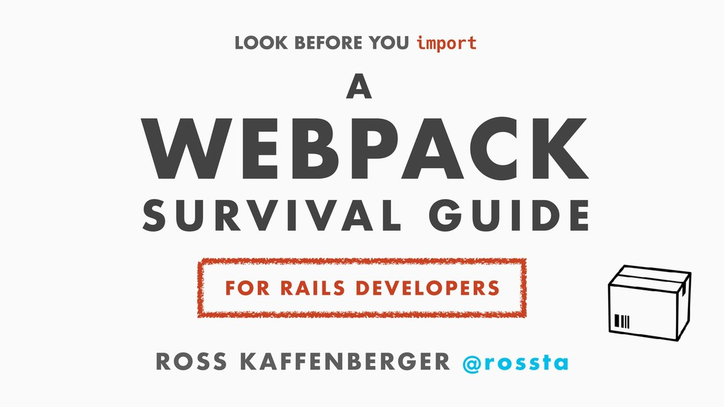 LOOK BEFORE YOU import ROSS KAFFENBERGER @rosst...