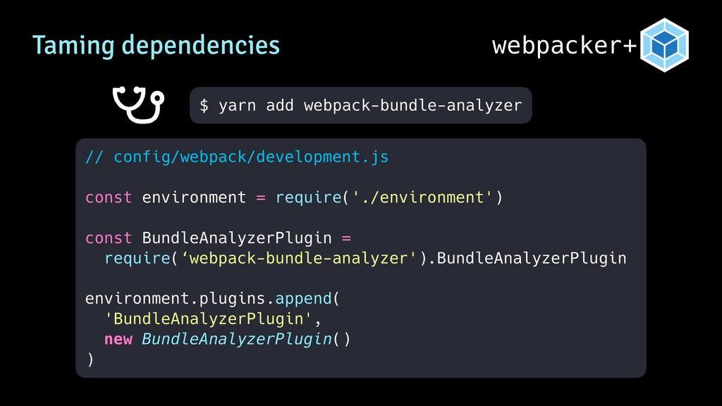 webpacker+ Taming dependencies // config/webpac...