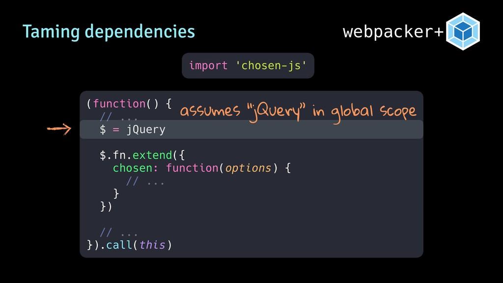 webpacker+ (function() { // ... $ = jQuery $.fn...