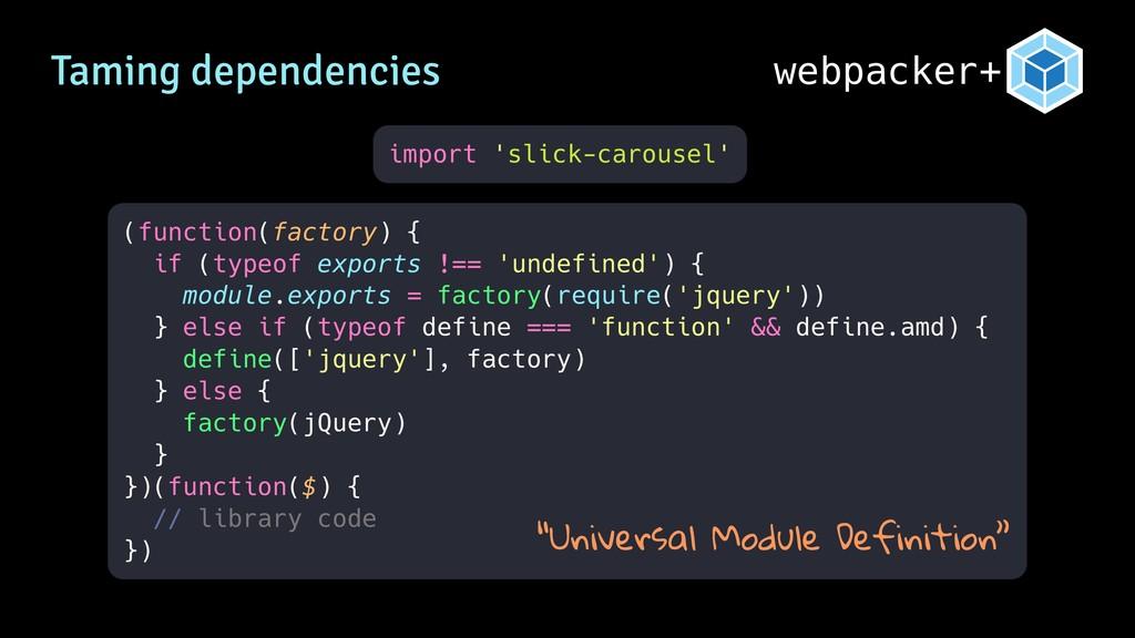 webpacker+ Taming dependencies (function(factor...