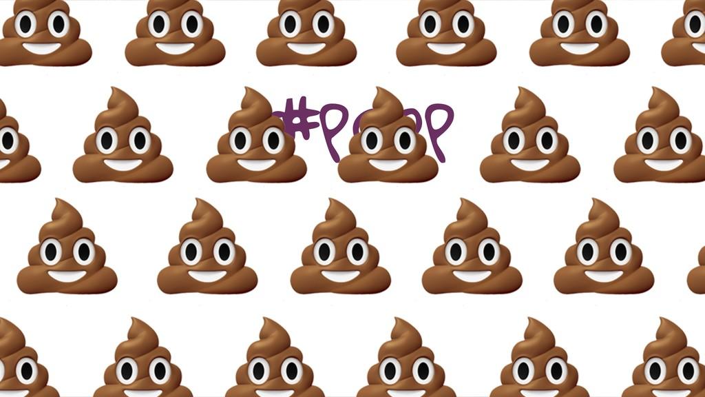 #poop