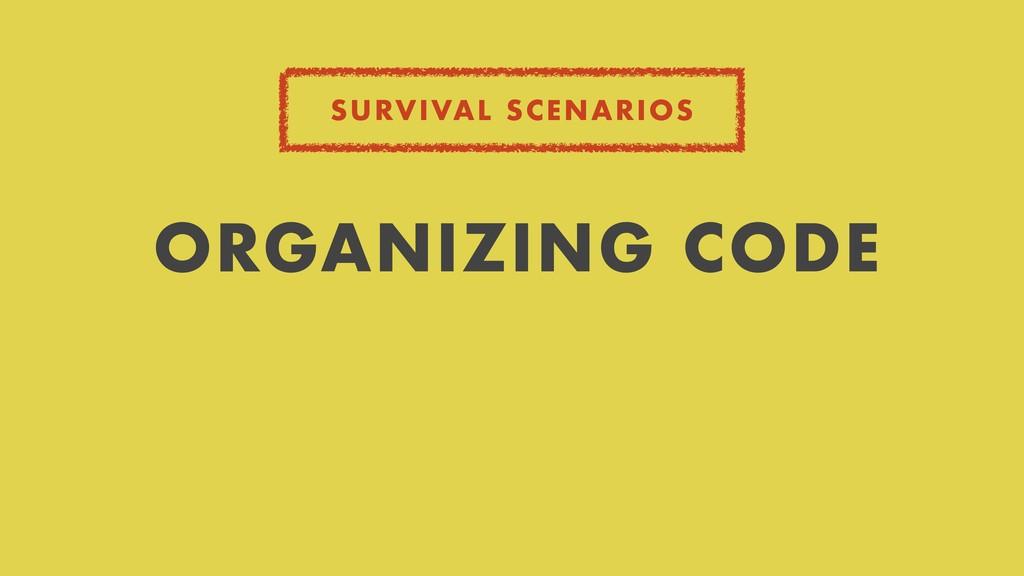 SURVIVAL SCENARIOS ORGANIZING CODE