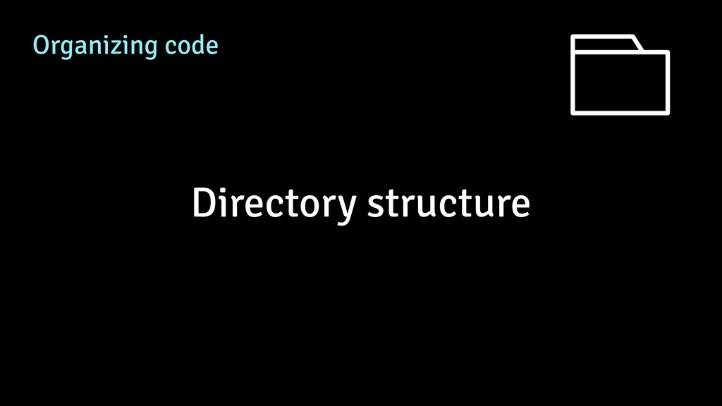 Organizing code Directory structure