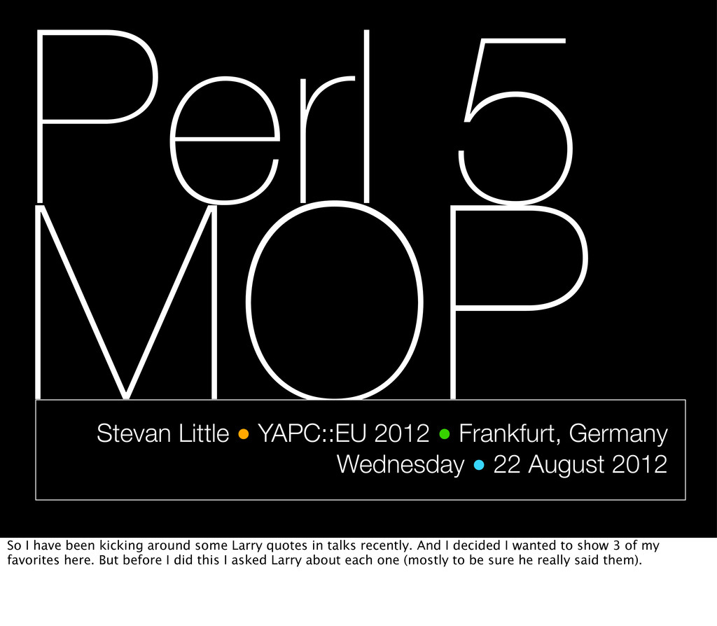 Perl 5 MOP Stevan Little ● YAPC::EU 2012 ● Fran...