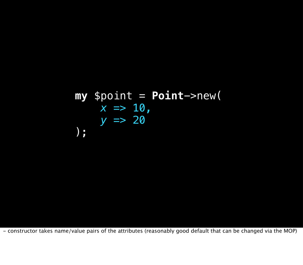 my $point = Point->new( x => 10, y => 20 ); - c...