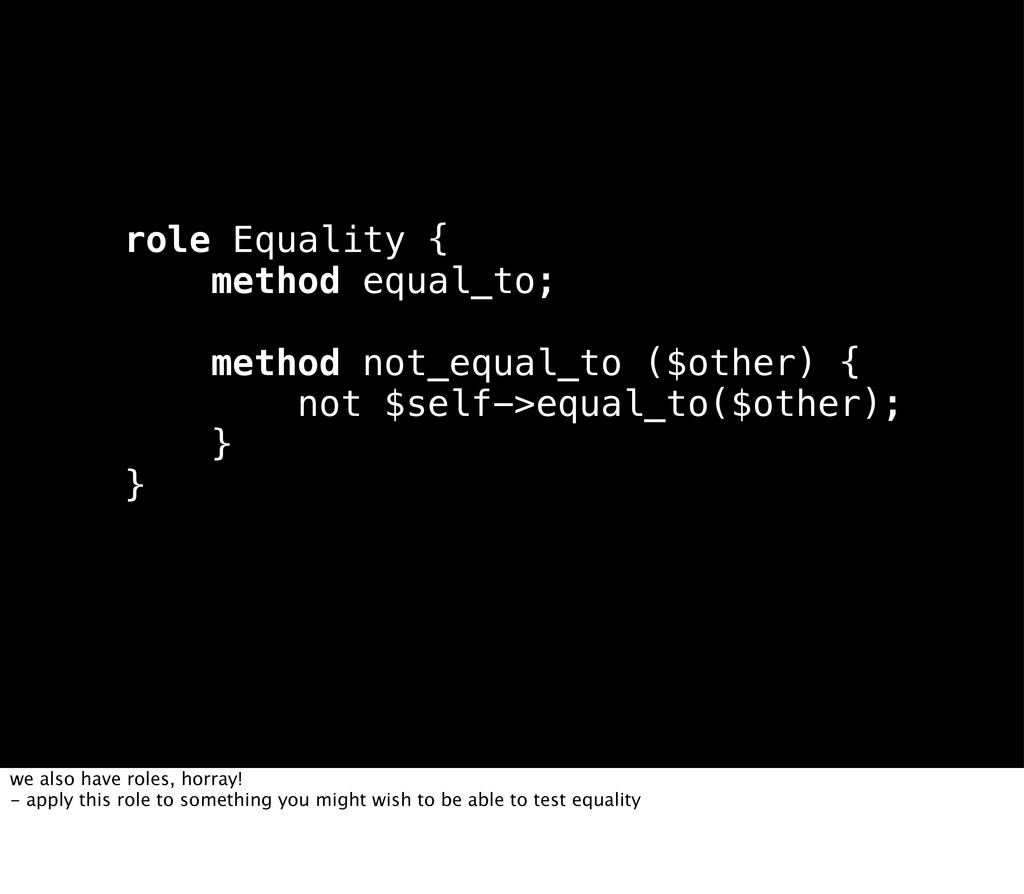 role Equality { method equal_to; method not_equ...