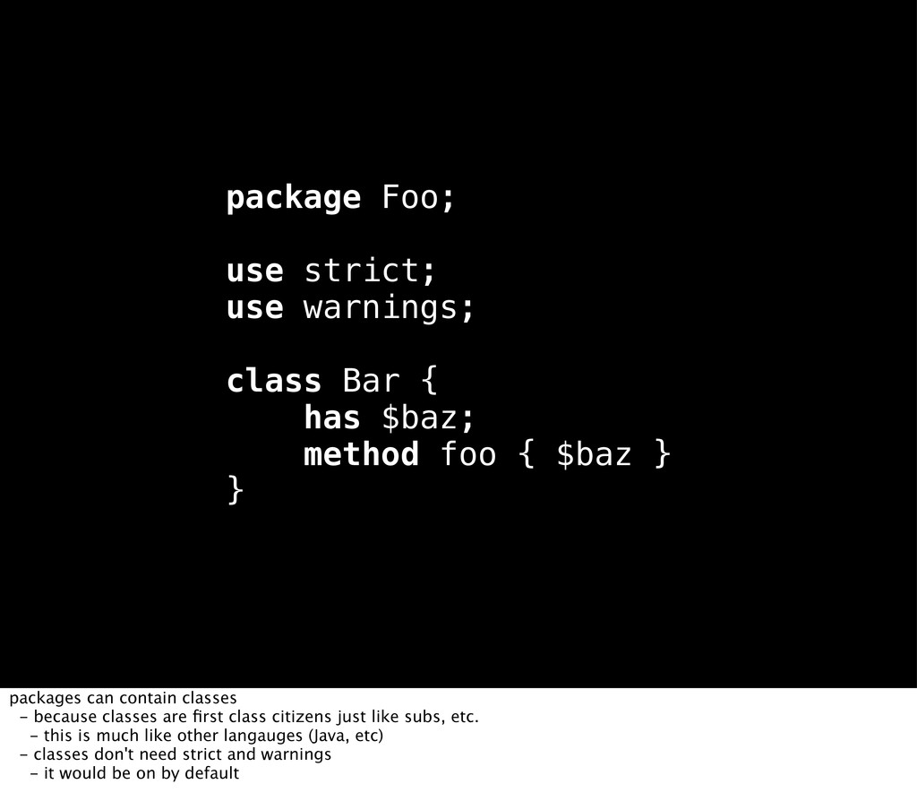 package Foo; use strict; use warnings; class Ba...