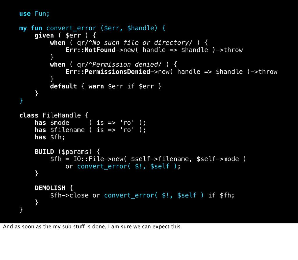 use Fun; my fun convert_error ($err, $handle) {...