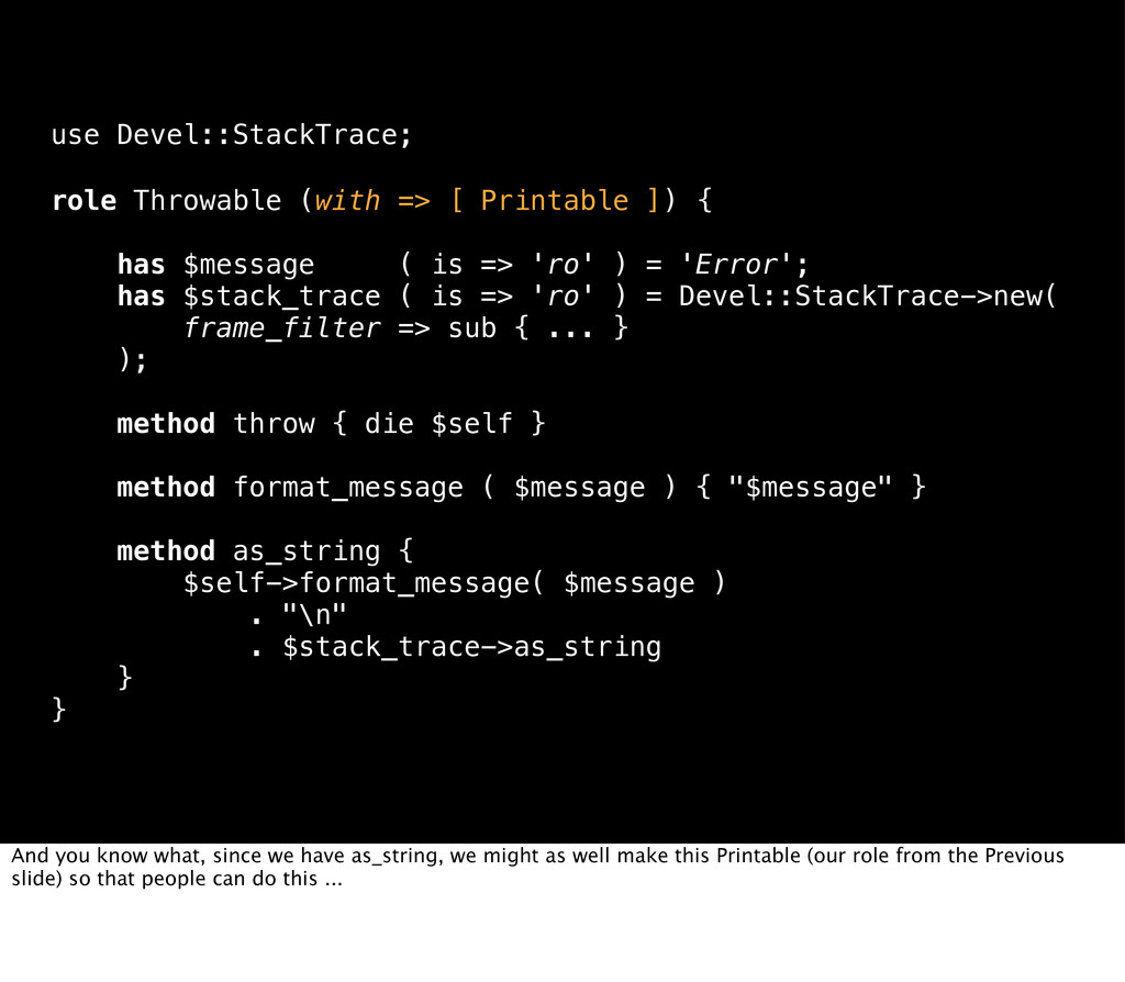 use Devel::StackTrace; role Throwable (with => ...