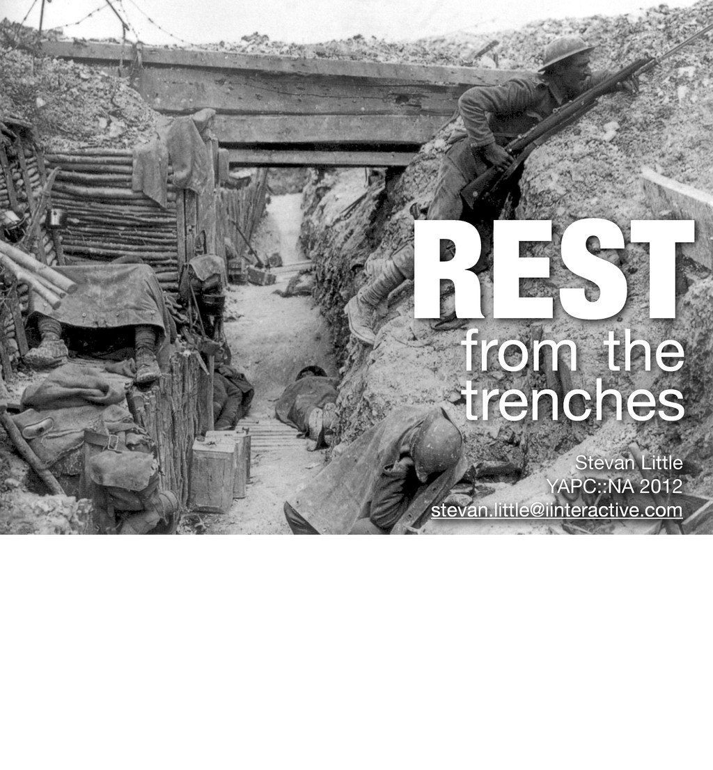 REST from the trenches Stevan Little YAPC::NA 2...