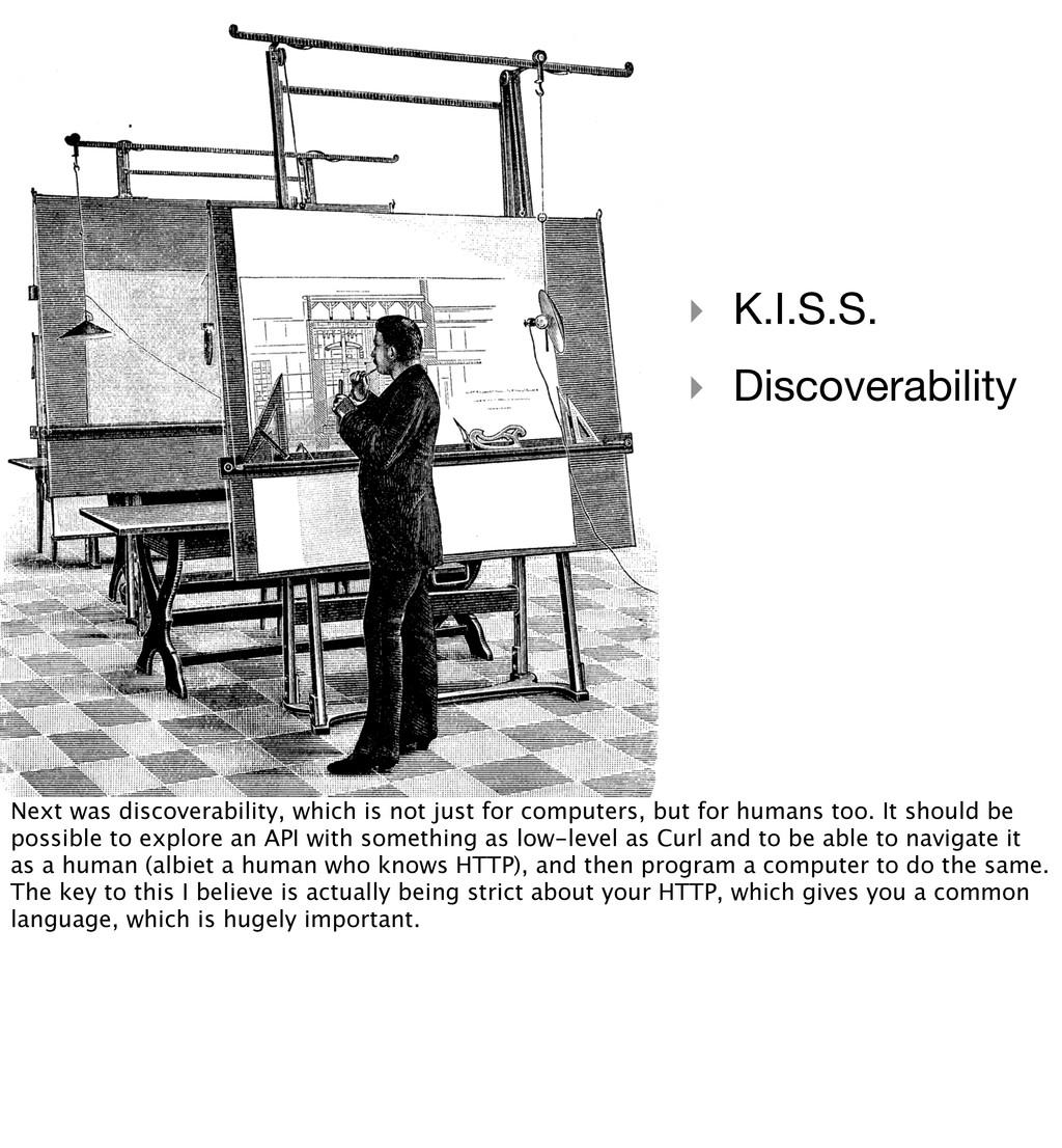 ‣ K.I.S.S. ‣ Discoverability Next was discovera...