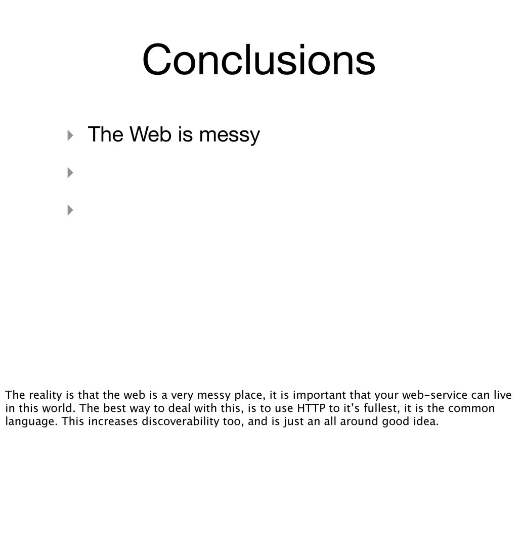 Conclusions ‣ The Web is messy ‣ ‣ The reality ...