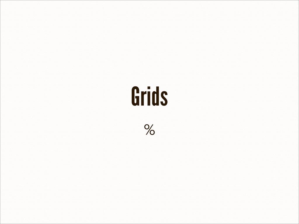 % Grids