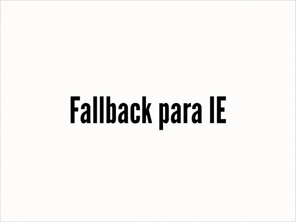 Fallback para IE