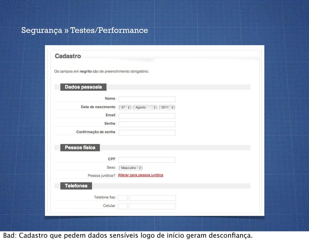 Segurança » Testes/Performance Bad: Cadastro qu...