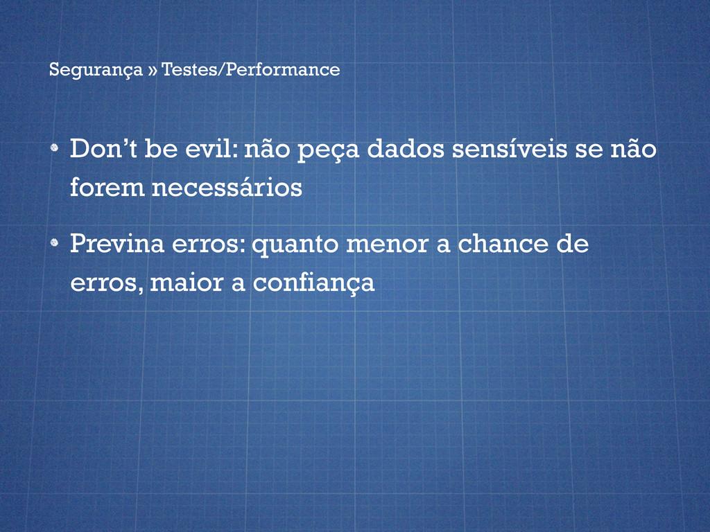 Don't be evil: não peça dados sensíveis se não ...