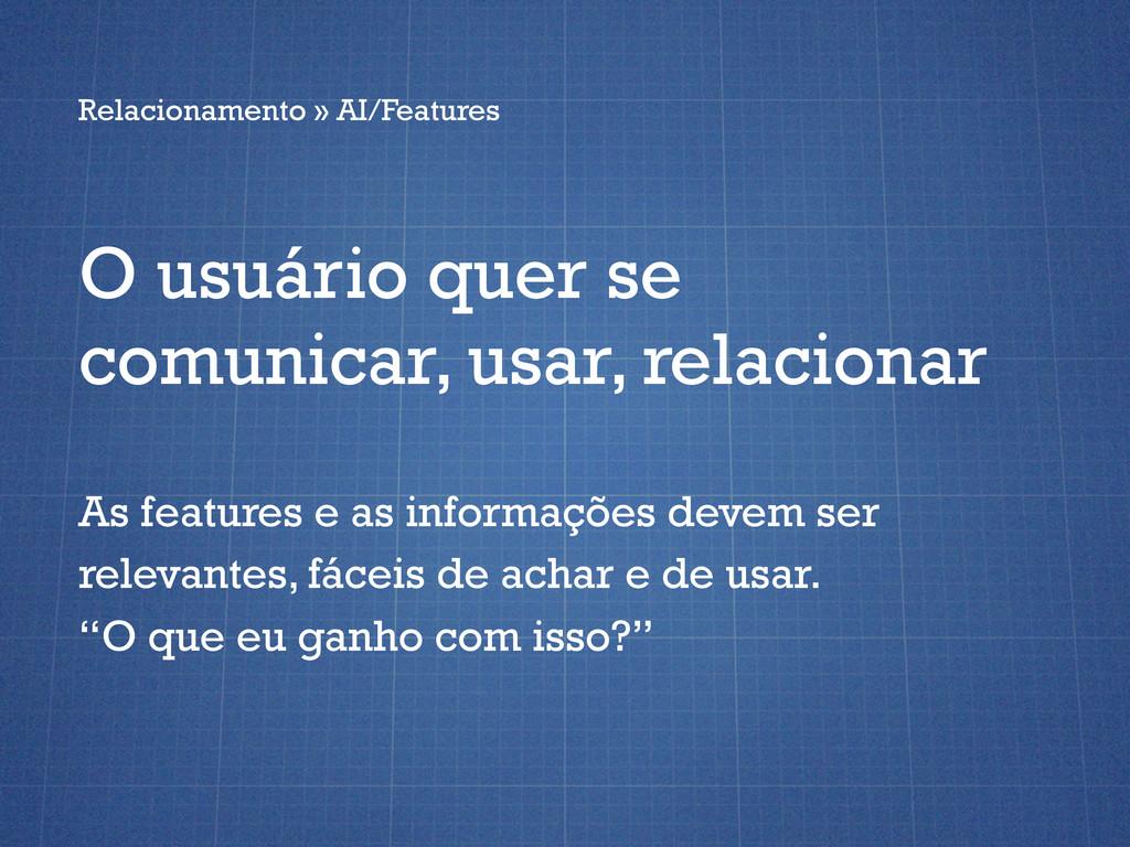 Relacionamento » AI/Features O usuário quer se ...