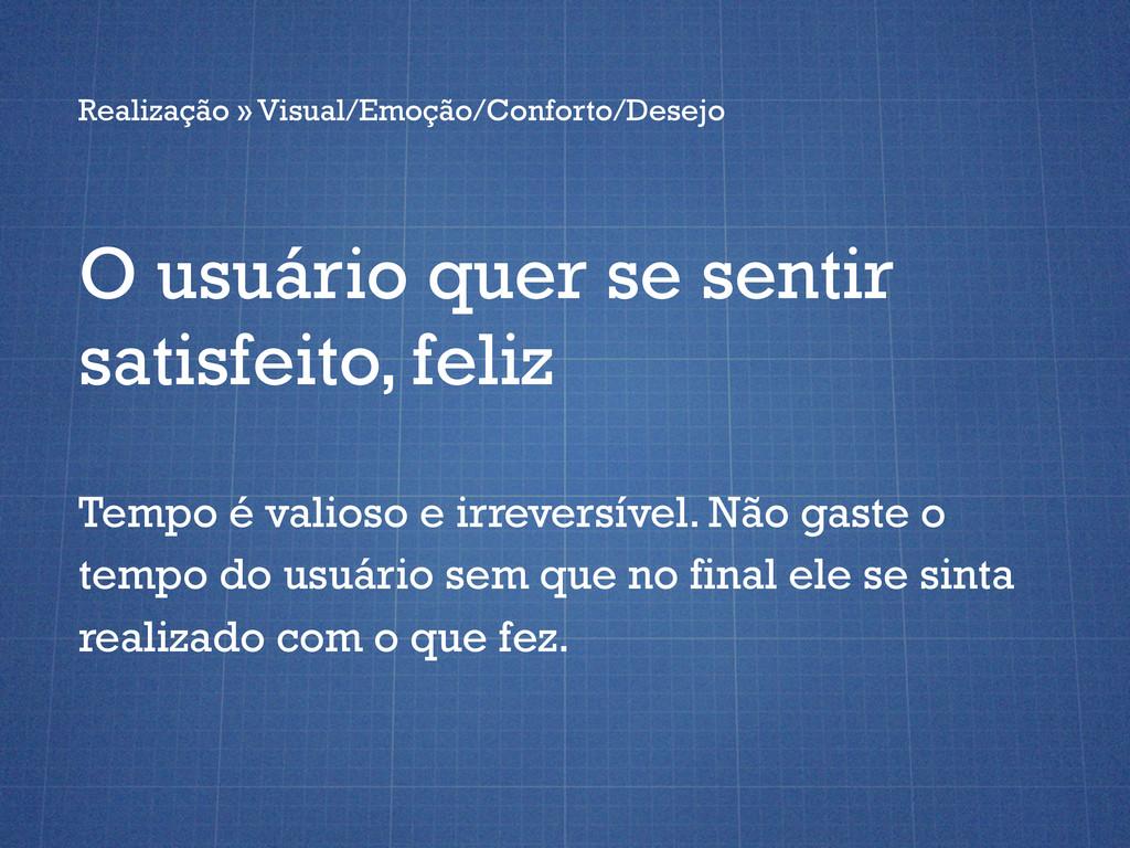 Realização » Visual/Emoção/Conforto/Desejo O us...
