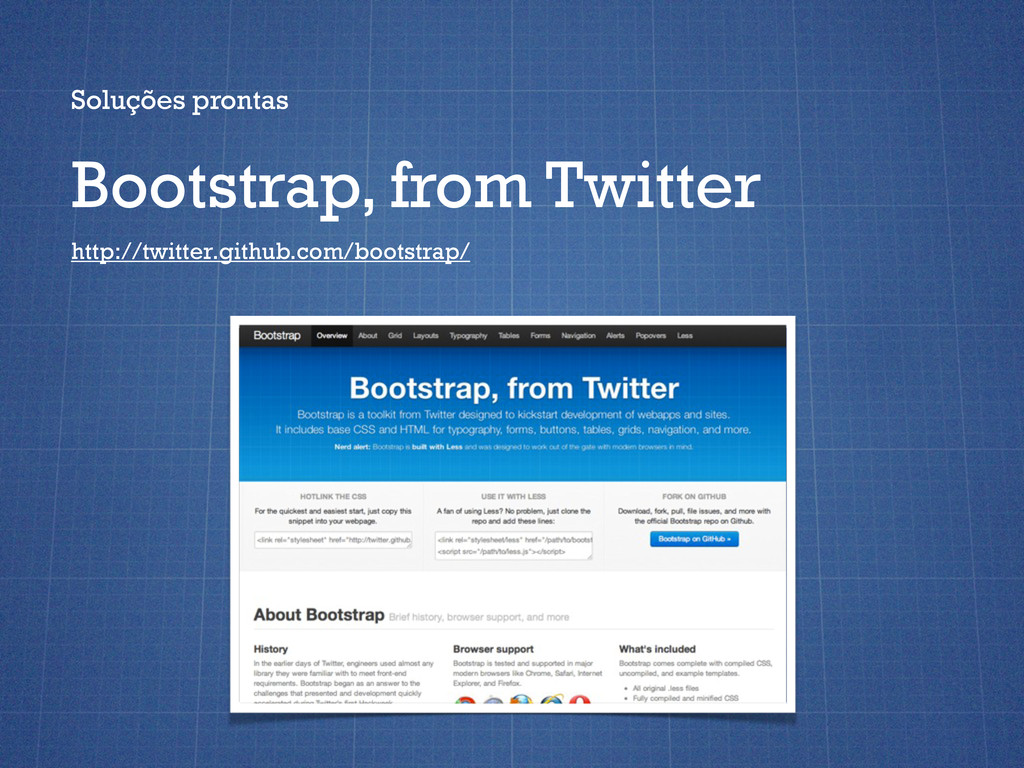 Soluções prontas Bootstrap, from Twitter http:/...