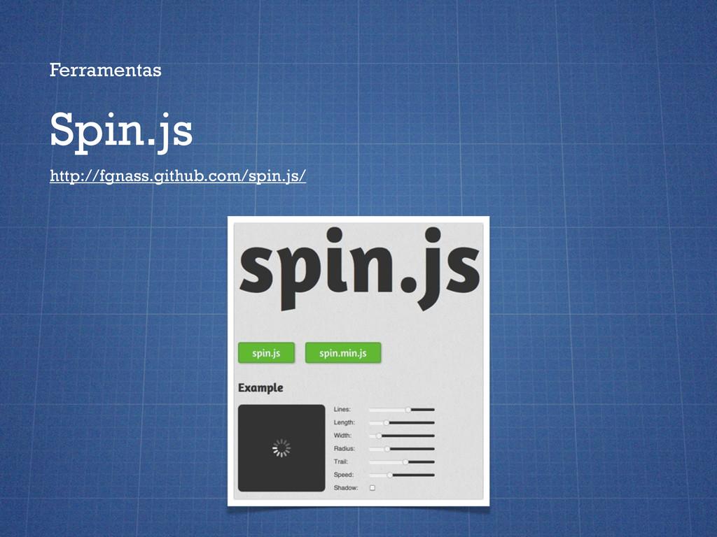 Ferramentas Spin.js http://fgnass.github.com/sp...
