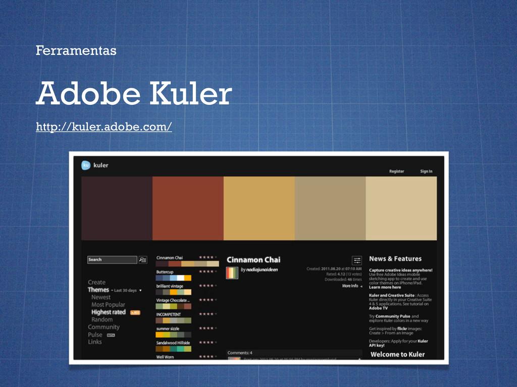 Ferramentas Adobe Kuler http://kuler.adobe.com/