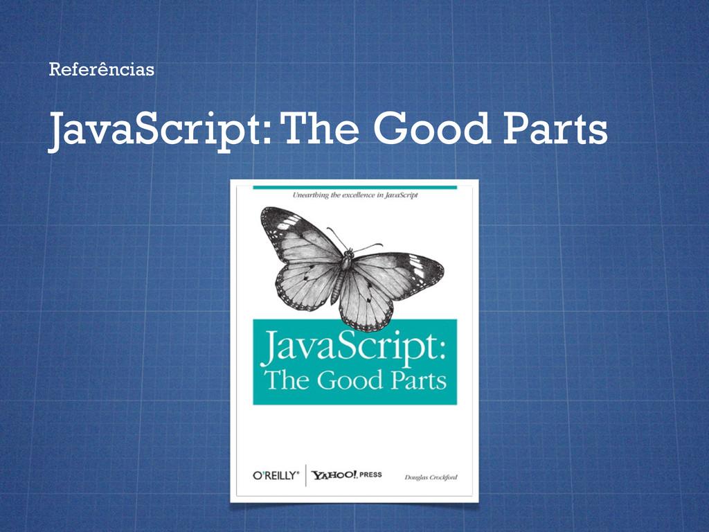 Referências JavaScript: The Good Parts