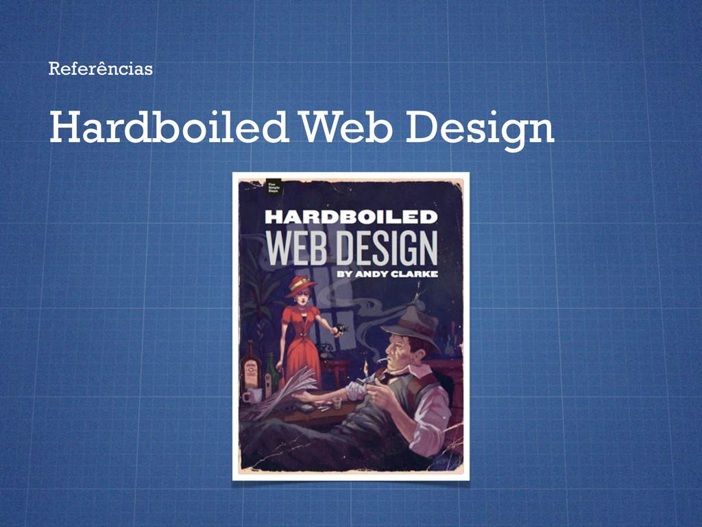 Referências Hardboiled Web Design