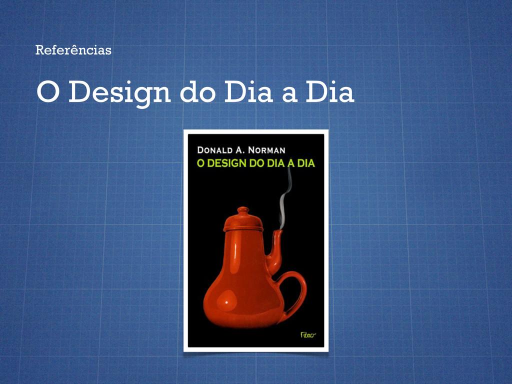 Referências O Design do Dia a Dia
