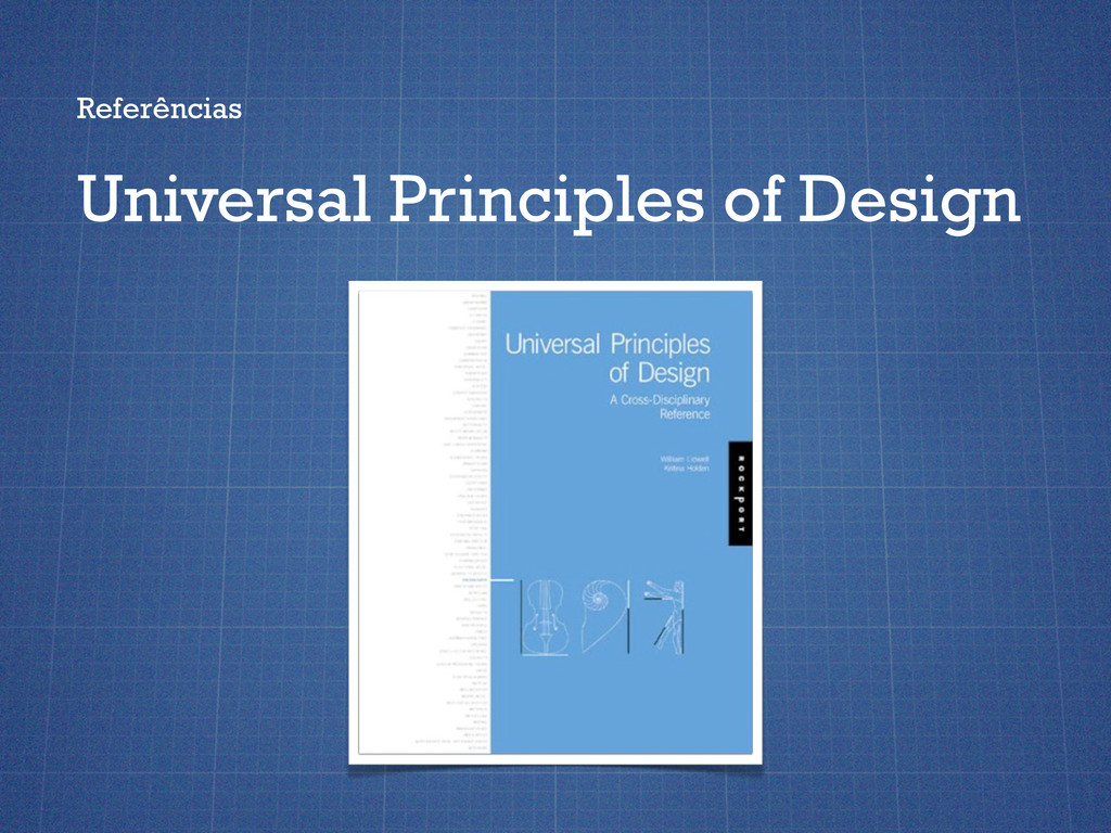 Referências Universal Principles of Design