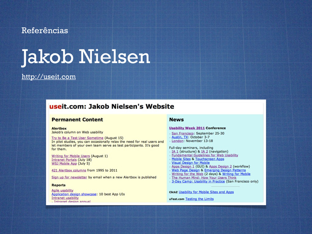 Referências Jakob Nielsen http://useit.com