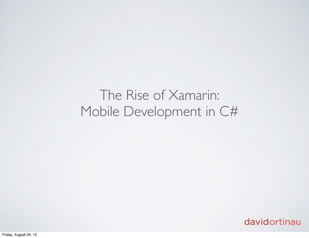 The Rise of Xamarin: Mobile Development in C# F...