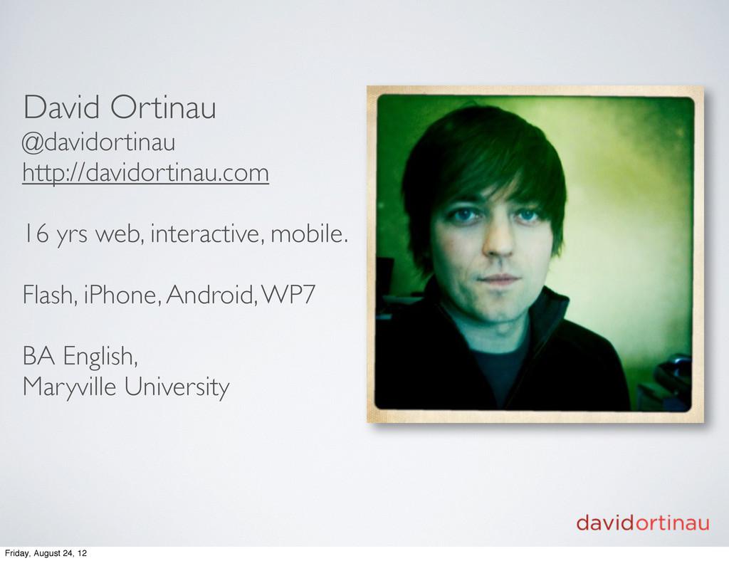 David Ortinau @davidortinau http://davidortinau...