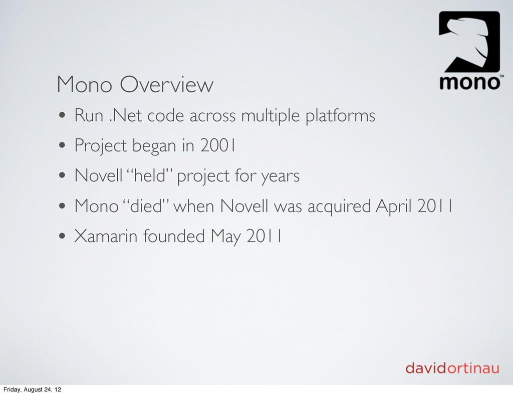 Mono Overview • Run .Net code across multiple p...