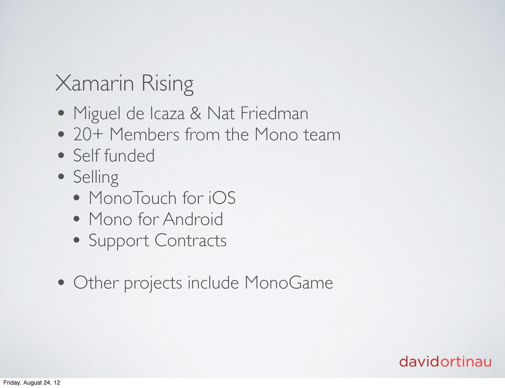 Xamarin Rising • Miguel de Icaza & Nat Friedman...