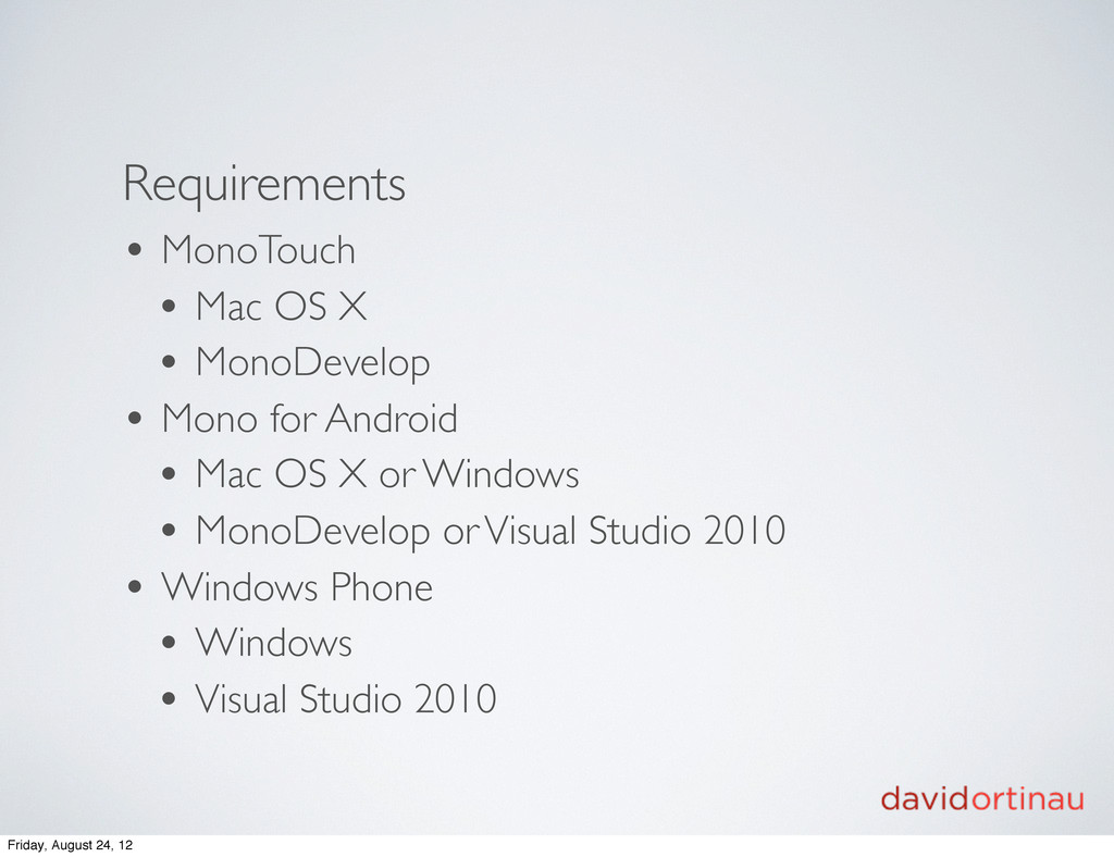 Requirements • MonoTouch • Mac OS X • MonoDevel...