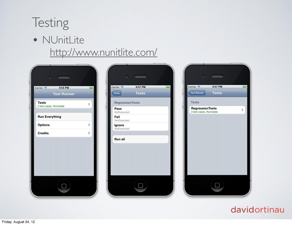 Testing • NUnitLite http://www.nunitlite.com/ •...