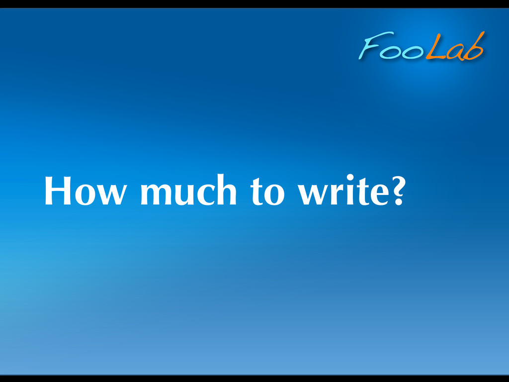 FooLab How much to write?