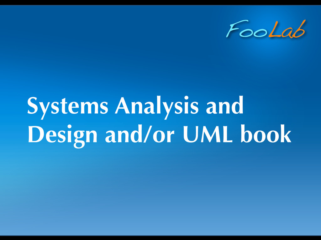 FooLab Systems Analysis and Design and/or UML b...